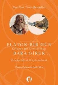 Platon Bir Gün Kolunda Bir Ornitorenkle Bara Gider – Thomas Cathert