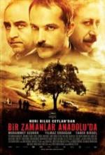 Bir Zamanlar Anadolu'da – Once Upon A Time In Anatolia