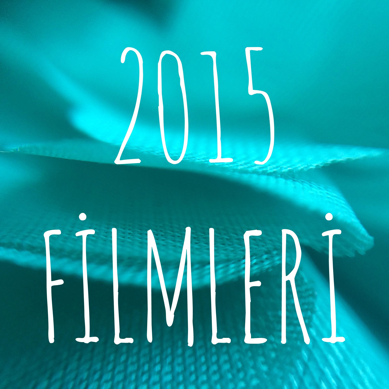 Birer Cümlede 2015 Film Tavsiyeleri