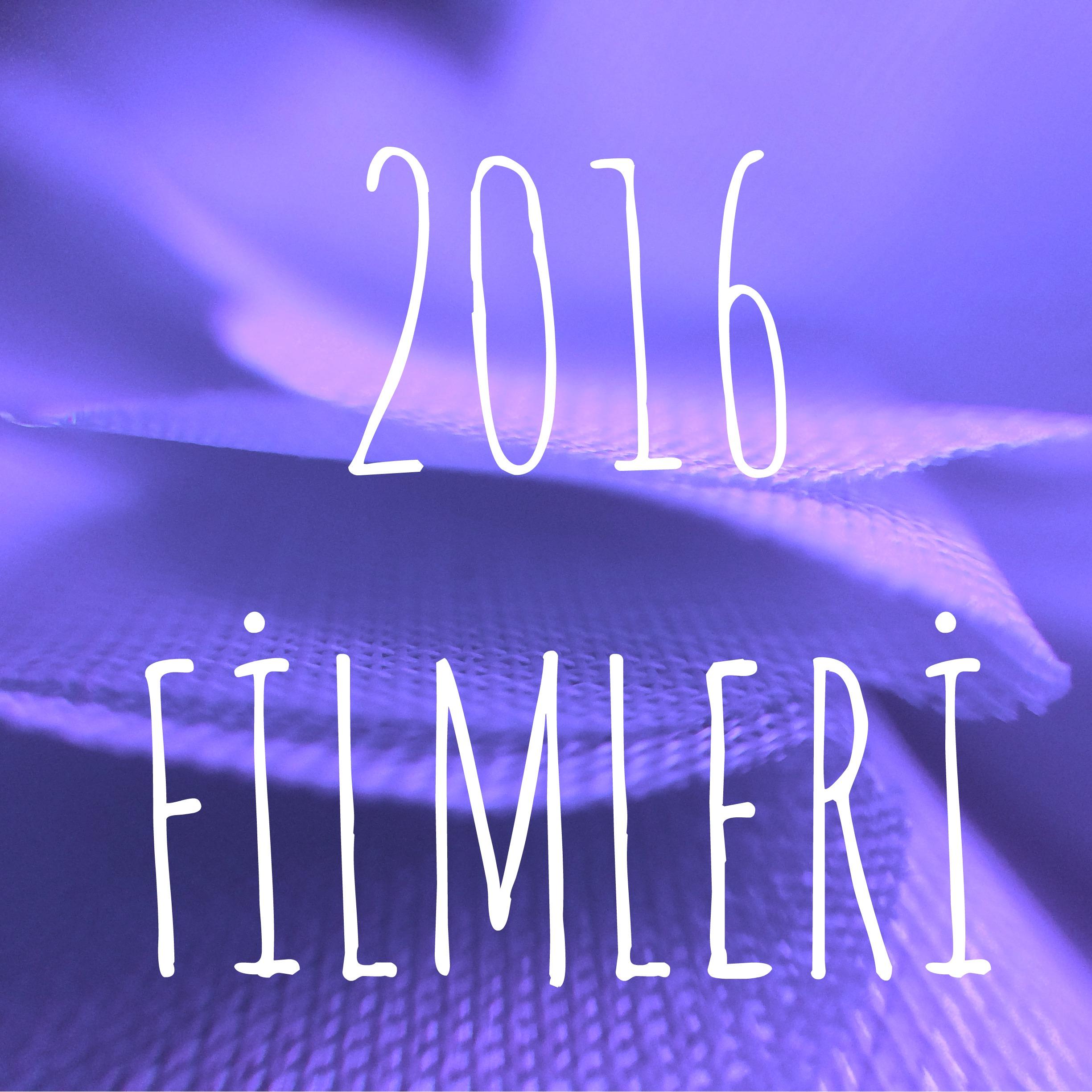 Birer Cümlede 2016 Film Tavsiyeleri